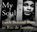 (Photo of  If I Give My Soul: Faith Behind Bars in Rio de Janeiro book cover)