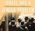 Book Jacket for Israel Has A Jewish Problem: Self-Determination as Self-Elimination. Image courtesy of Joyce Dalsheim