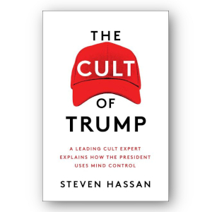 The Cult of Trump by Steven Hassan. Simon and Schuster